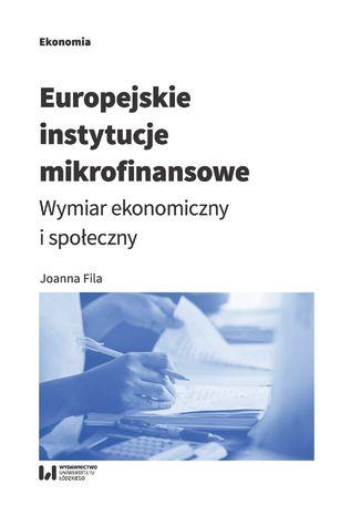 Okładka książki Europejskie instytucje mikrofinansowe. Wymiar ekonomiczny i społeczny