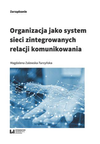 Okładka książki Organizacja jako system sieci zintegrowanych relacji komunikowania