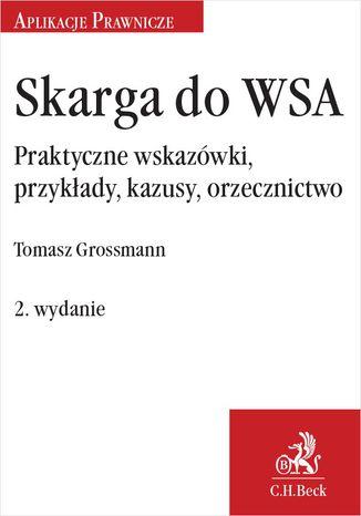 Okładka książki/ebooka Skarga do WSA. Praktyczne wskazówki przykłady kazusy orzecznictwo