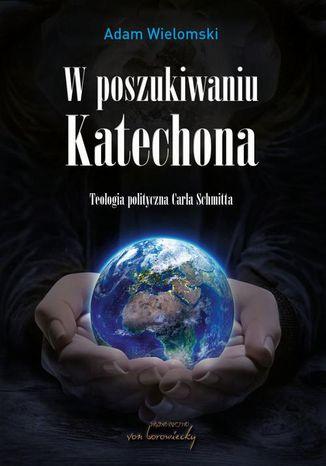 Okładka książki W poszukiwaniu Katechona
