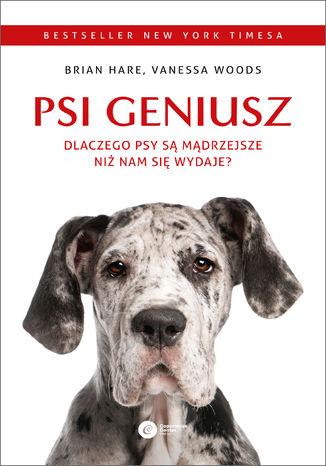 Okładka książki Psi geniusz. Dlaczego psy są mądrzejsze niż nam się wydaje?