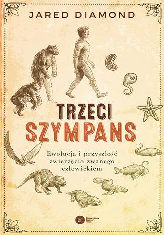 Okładka książki Trzeci szympans. Ewolucja i przyszłość zwierzęcia zwanego człowiekiem (wydanie II)