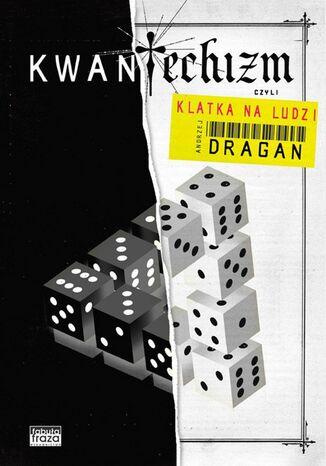 Okładka książki/ebooka Kwantechizm, czyli klatka na ludzi