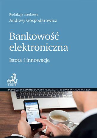 Okładka książki/ebooka Bankowość elektroniczna. Istota i innowacje