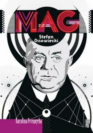 Okładka książki MAG. Stefan Ossowiecki
