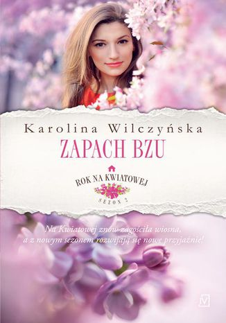 Okładka książki/ebooka Rok na Kwiatowej. Tom 5. Zapach bzu