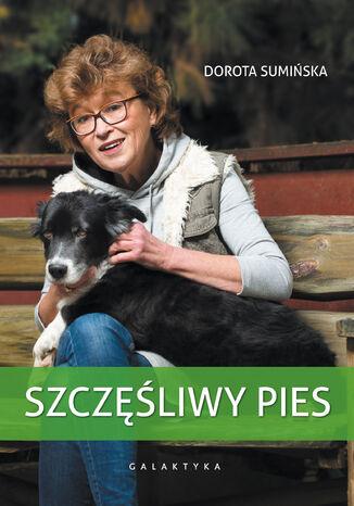 Okładka książki Szczęśliwy pies. Wydanie trzecie