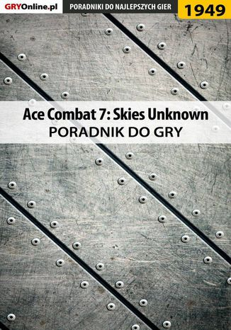 Ebook Ace Combat 7 Skies Unknown - poradnik do gry