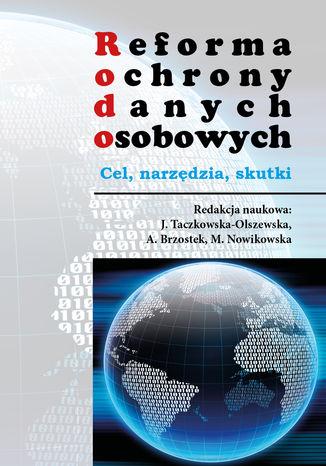 Okładka książki Reforma ochrony danych osobowych. Cel - narzędzia - skutki