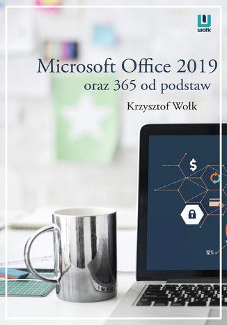Okładka książki Microsoft Office 2019 oraz 365 od podstaw