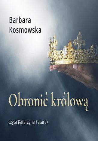 Okładka książki Obronić królową