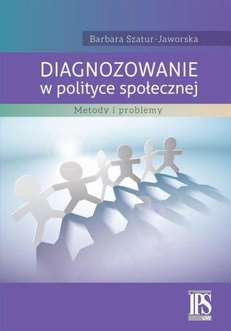 Okładka książki Diagnozowanie w polityce społecznej