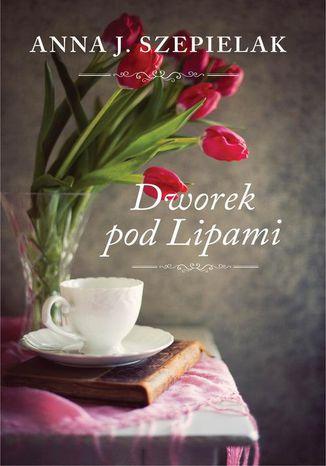 Okładka książki/ebooka Dworek pod Lipami