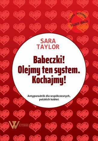 Okładka książki/ebooka Babeczki! Olejmy ten system. Kochajmy!