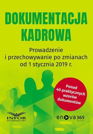 Okładka książki Dokumentacja kadrowa Prowadzenie i przechowywanie po zmianach od 1 stycznia 2019