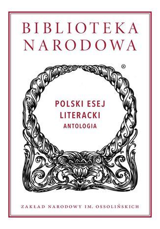 Okładka książki Polski esej literacki. Antologia