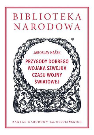 Okładka książki/ebooka Przygody dobrego wojaka Szwejka czasu wojny światowej