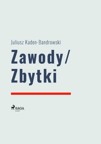Okładka książki Zawody/Zbytki