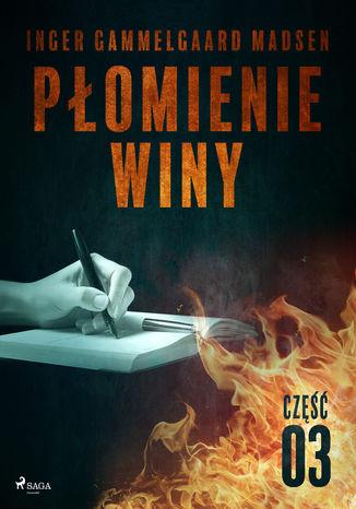 Okładka książki/ebooka Płomienie winy: część 3