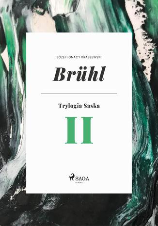 Okładka książki/ebooka Brühl (Trylogia Saska II)