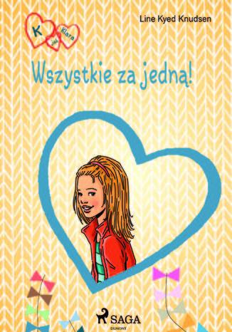 Okładka książki K jak Klara 5 - Wszystkie za jedną!