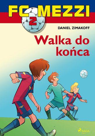 Okładka książki/ebooka FC Mezzi 2 - Walka do końca