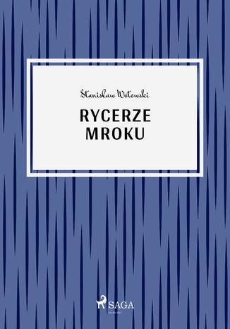 Okładka książki Rycerze mroku