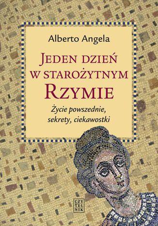 Okładka książki Jeden dzień w starożytnym Rzymie
