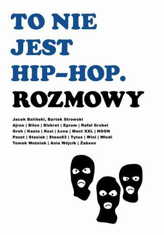 Okładka książki/ebooka To nie jest hip-hop. Rozmowy
