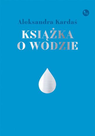 Okładka książki Książka o wodzie