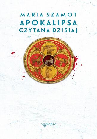 Okładka książki/ebooka Apokalipsa czytana dzisiaj