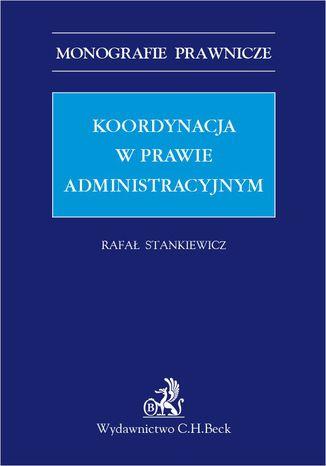 Okładka książki/ebooka Koordynacja w prawie administracyjnym