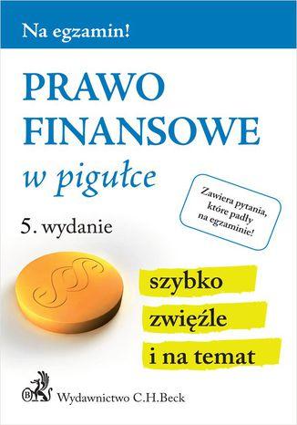 Okładka książki Prawo finansowe w pigułce. Wydanie 5