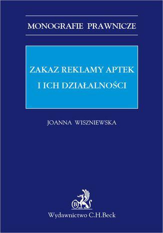 Okładka książki Zakaz reklamy aptek i ich działalności