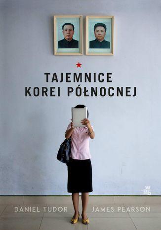 Okładka książki Tajemnice Korei Północnej