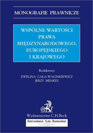 Okładka książki/ebooka Wspólne wartości prawa międzynarodowego europejskiego i krajowego