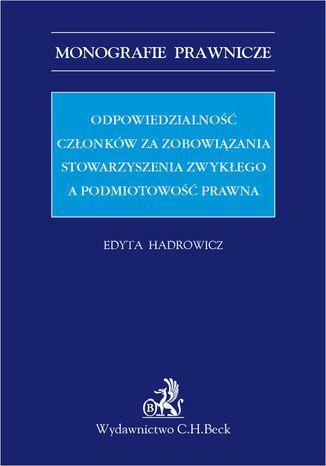 Okładka książki Odpowiedzialność członków za zobowiązania stowarzyszenia zwykłego a podmiotowość prawna