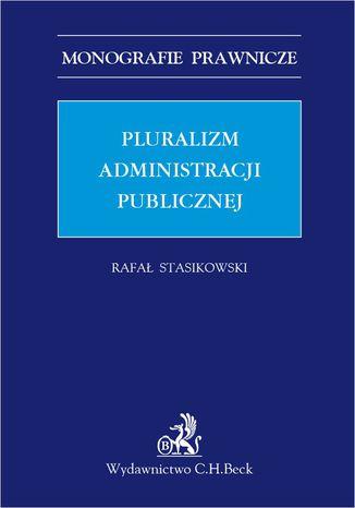 Okładka książki Pluralizm administracji publicznej