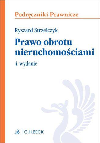 Okładka książki/ebooka Prawo obrotu nieruchomościami. Wydanie 4