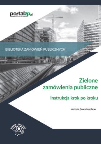 Okładka książki Zielone zamówienia publiczne. Instrukcja krok po kroku