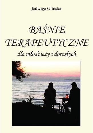 Okładka książki Baśnie terapeutyczne dla młodzieży i dorosłych
