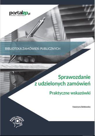 Okładka książki Sprawozdanie z udzielonych zamówień