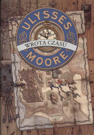 Okładka książki Ulysses Moore. (Tom 1). Wrota czasu