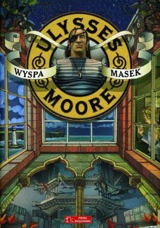 Okładka książki Ulysses Moore. (Tom 4). Wyspa Masek