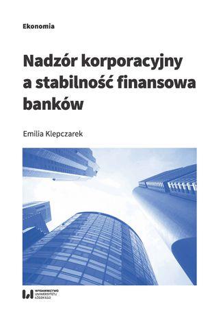 Okładka książki Nadzór korporacyjny a stabilność finansowa banków