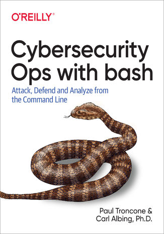 Okładka książki/ebooka Cybersecurity Ops with bash. Attack, Defend, and Analyze from the Command Line