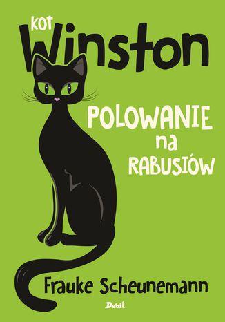 Okładka książki Kot Winston. Polowanie na rabusiów