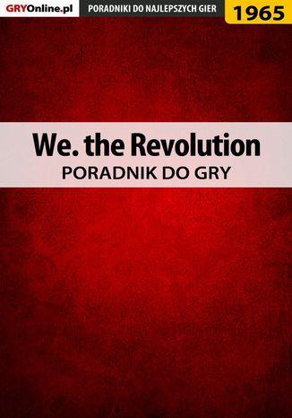 Okładka książki We. the Revolution - poradnik do gry