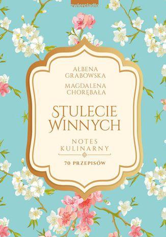 Okładka książki/ebooka Stulecie Winnych. Notes kulinarny