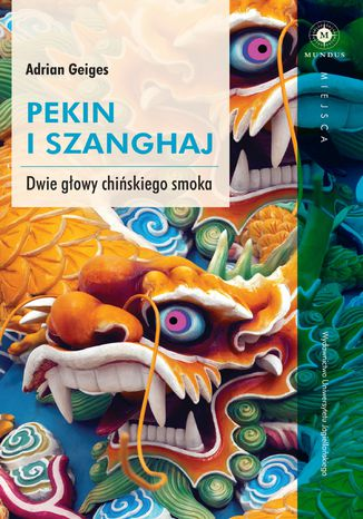 Okładka książki Pekin i Szanghaj. Dwie głowy chińskiego smoka